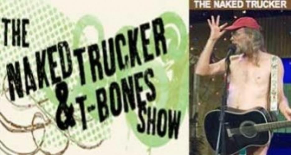 The Naked Trucker & T-Bones Show next episode air date poster