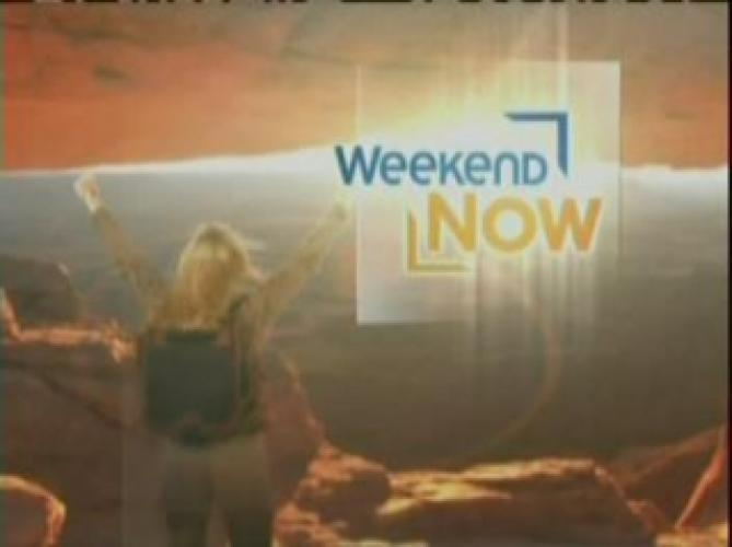 Weekend Now next episode air date poster