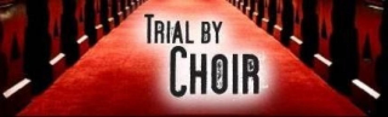 Trial by Choir next episode air date poster