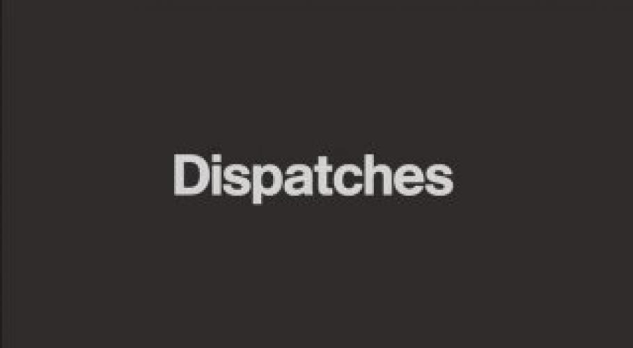 Dispatches next episode air date poster