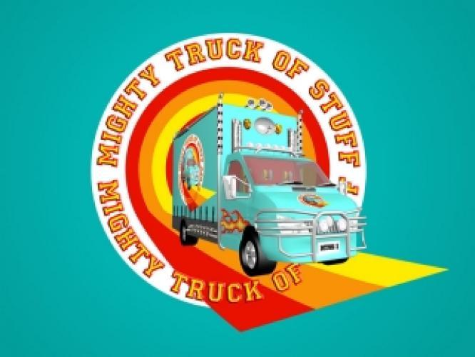 Mighty Truck of Stuff next episode air date poster