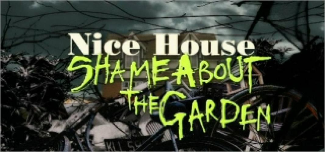 Nice House... Shame about the Garden next episode air date poster