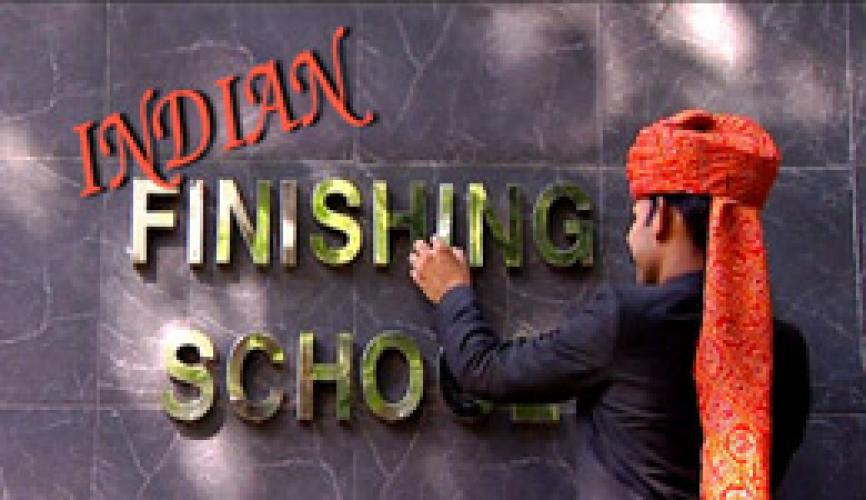 Indian Finishing School next episode air date poster