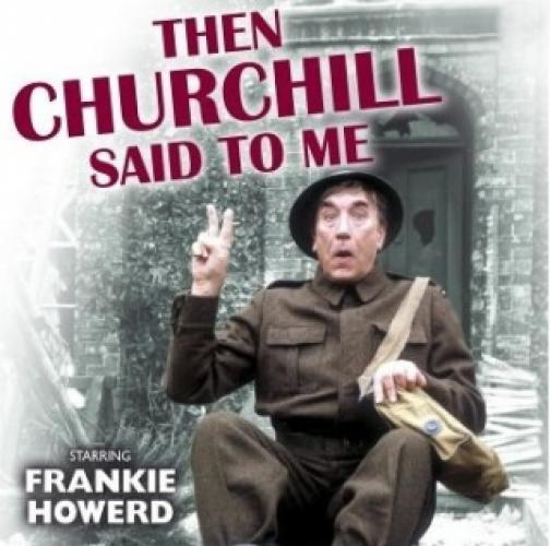 Then Churchill Said to Me next episode air date poster