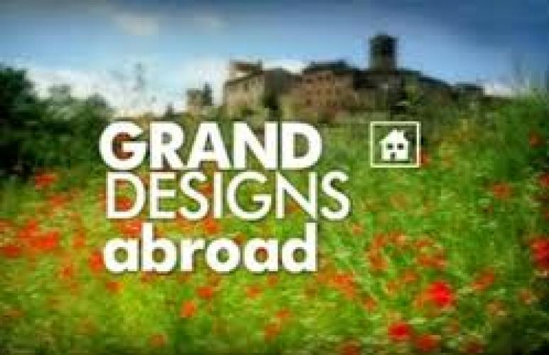 Grand Designs Abroad next episode air date poster