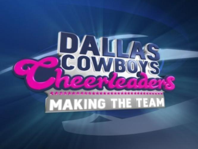 Dallas Cowboys Cheerleaders: Making the Team next episode air date poster