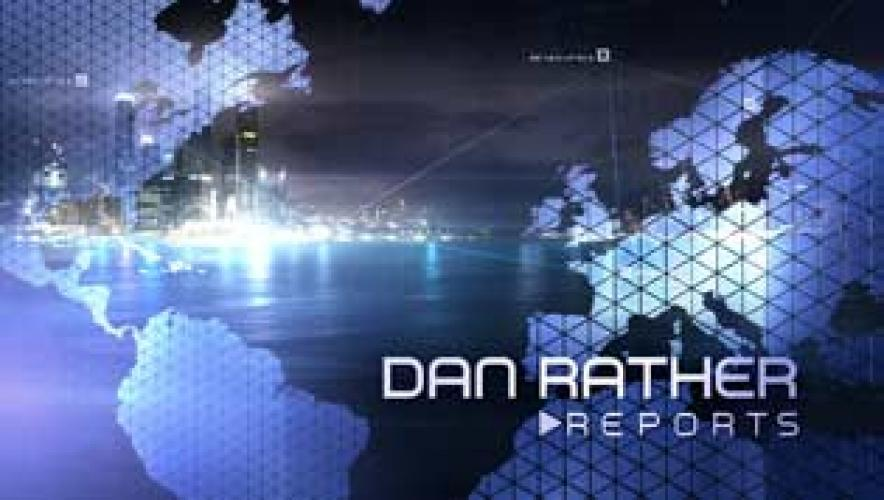 Dan Rather Reports next episode air date poster