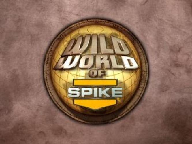 Wild World of Spike next episode air date poster