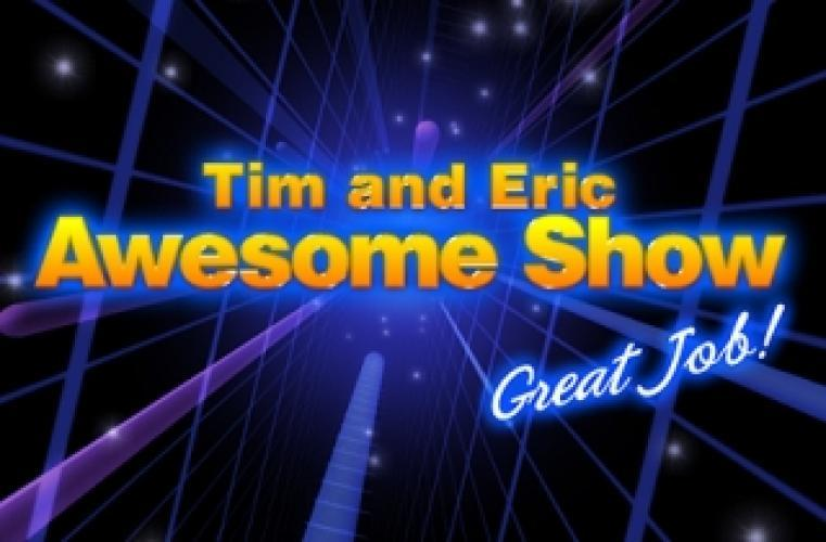 Tim and Eric Awesome Show, Great Job! next episode air date poster