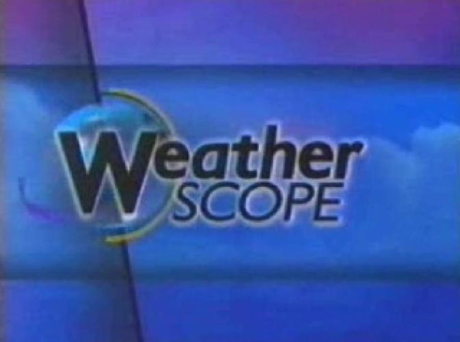 Weather Scope next episode air date poster