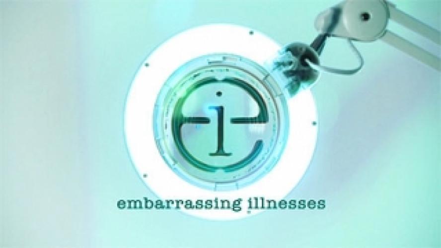 Embarrassing Illnesses next episode air date poster