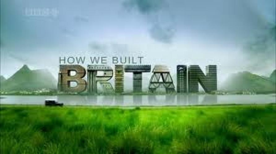 How We Built Britain next episode air date poster
