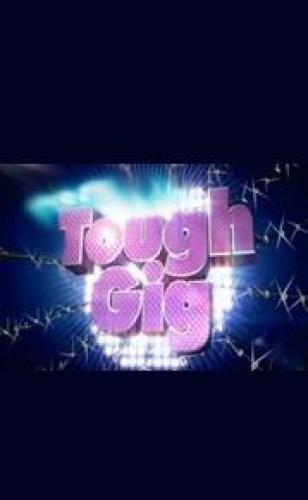 Tough Gig next episode air date poster