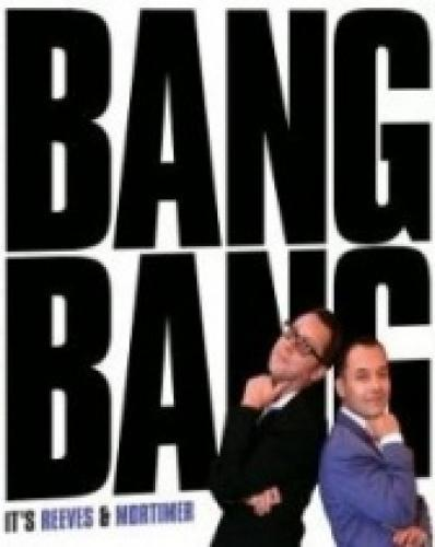 Bang! Bang! It's Reeves and Mortimer next episode air date poster