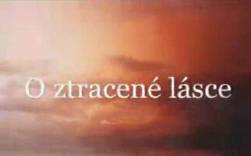 O ztracené lásce next episode air date poster