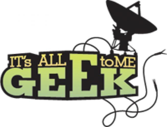 It's All Geek To Me next episode air date poster
