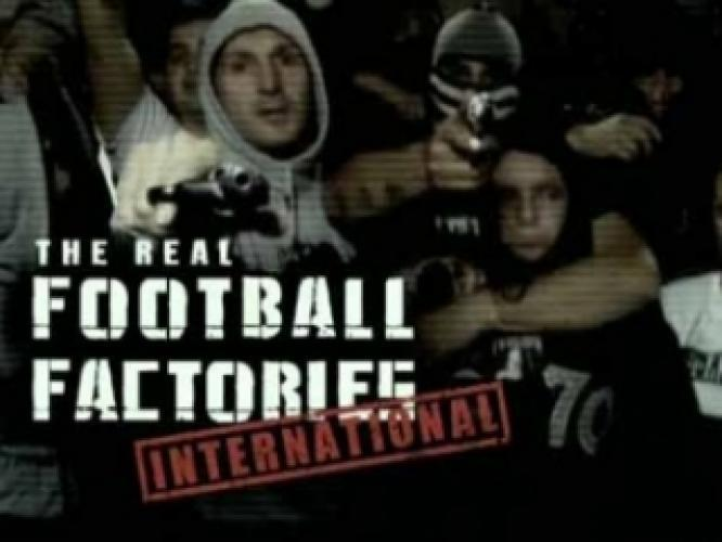 The Real Football Factories International next episode air date poster