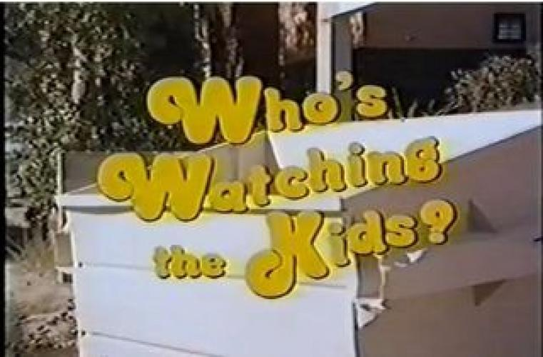 Who's Watching the Kids next episode air date poster