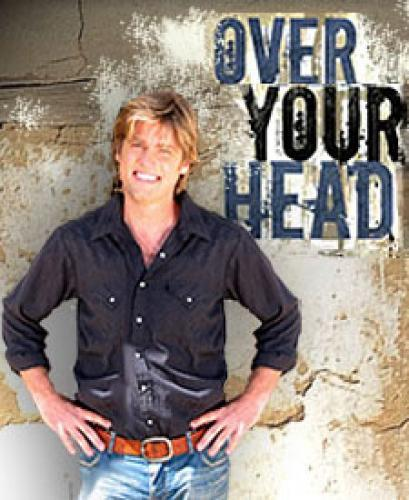 Over Your Head next episode air date poster