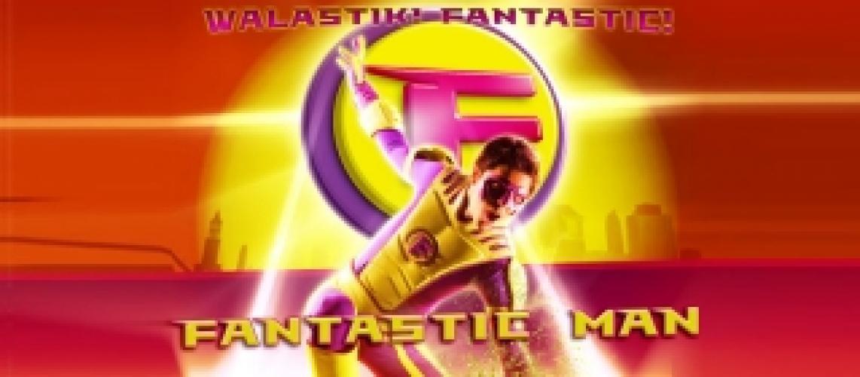 Fantastic Man next episode air date poster