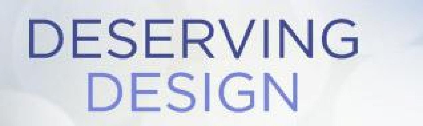 Deserving Design next episode air date poster