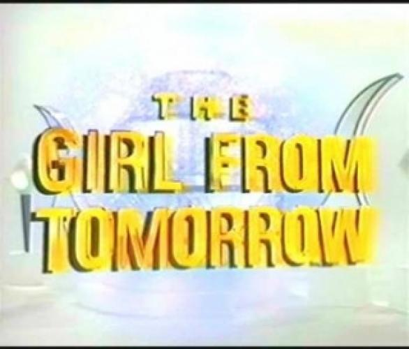 The Girl from Tomorrow next episode air date poster