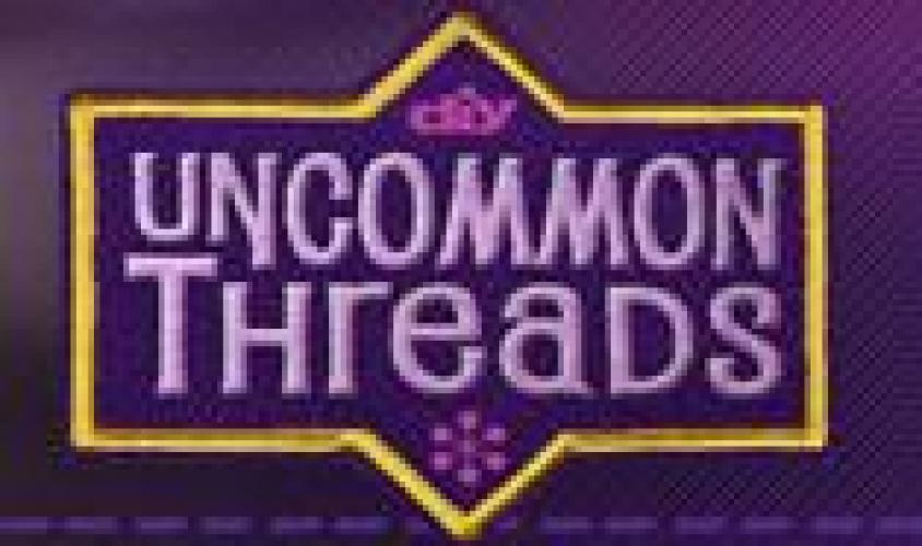 Uncommon Threads next episode air date poster