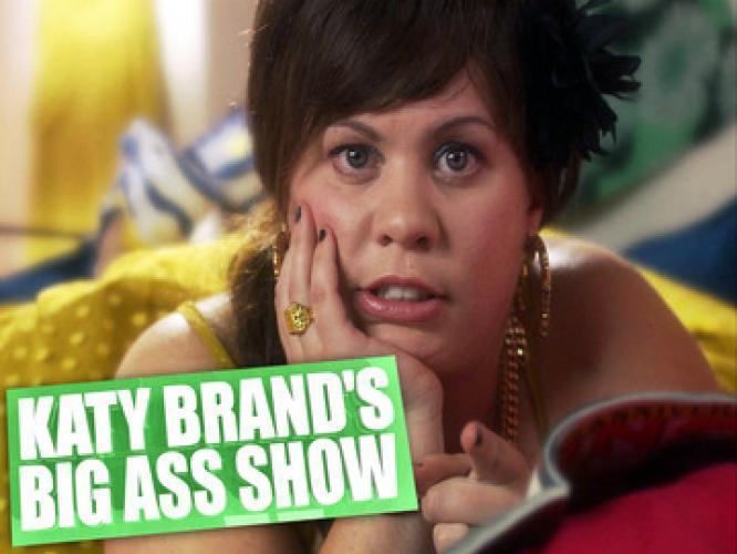 Katy Brand's Big Ass Show next episode air date poster