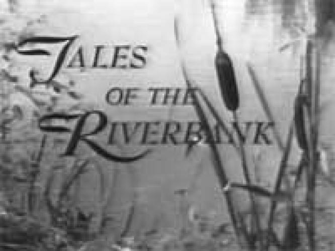 Tales of the Riverbank next episode air date poster