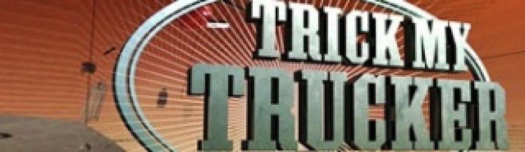 Trick My Trucker next episode air date poster