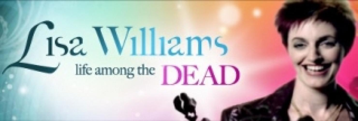 Lisa Williams: Life Among the Dead next episode air date poster