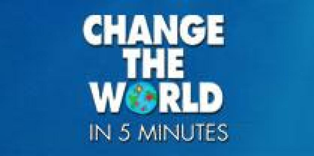 Change the World in Five Minutes next episode air date poster