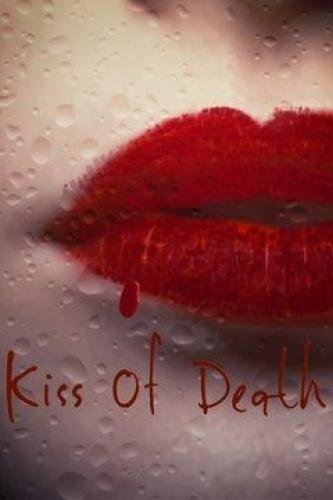 Kiss Of Death next episode air date poster