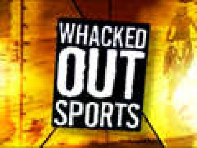 Whacked out Sports next episode air date poster