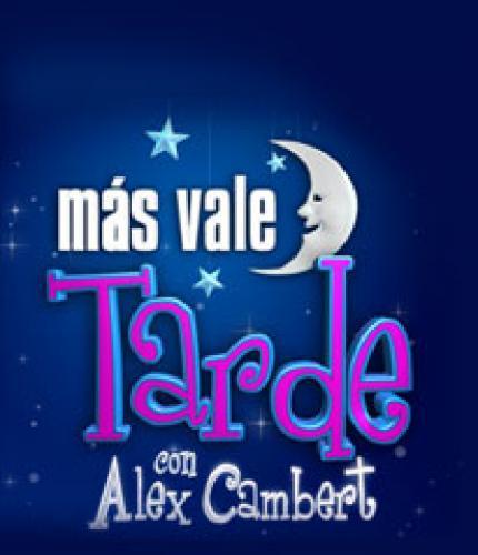 Más Vale Tarde next episode air date poster