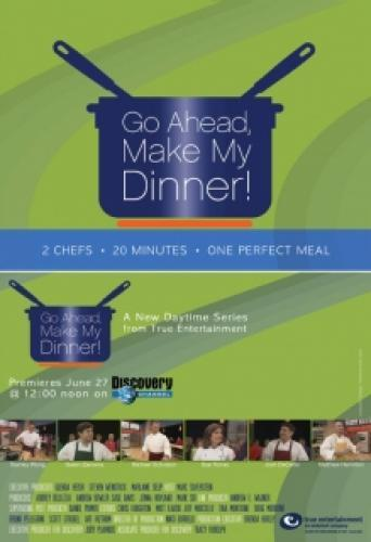 Go Ahead, Make My Dinner next episode air date poster