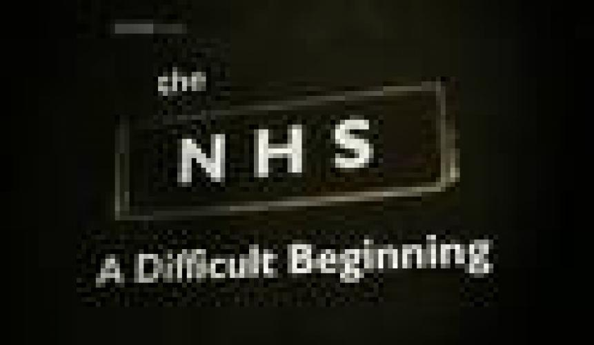 The NHS: A Difficult Beginning next episode air date poster