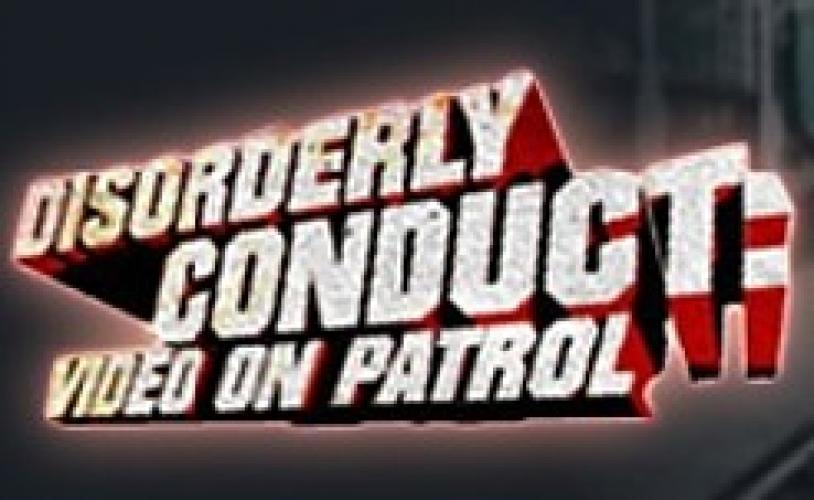 Disorderly Conduct: Video on Patrol next episode air date poster