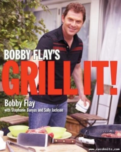 Grill It! with Bobby Flay next episode air date poster