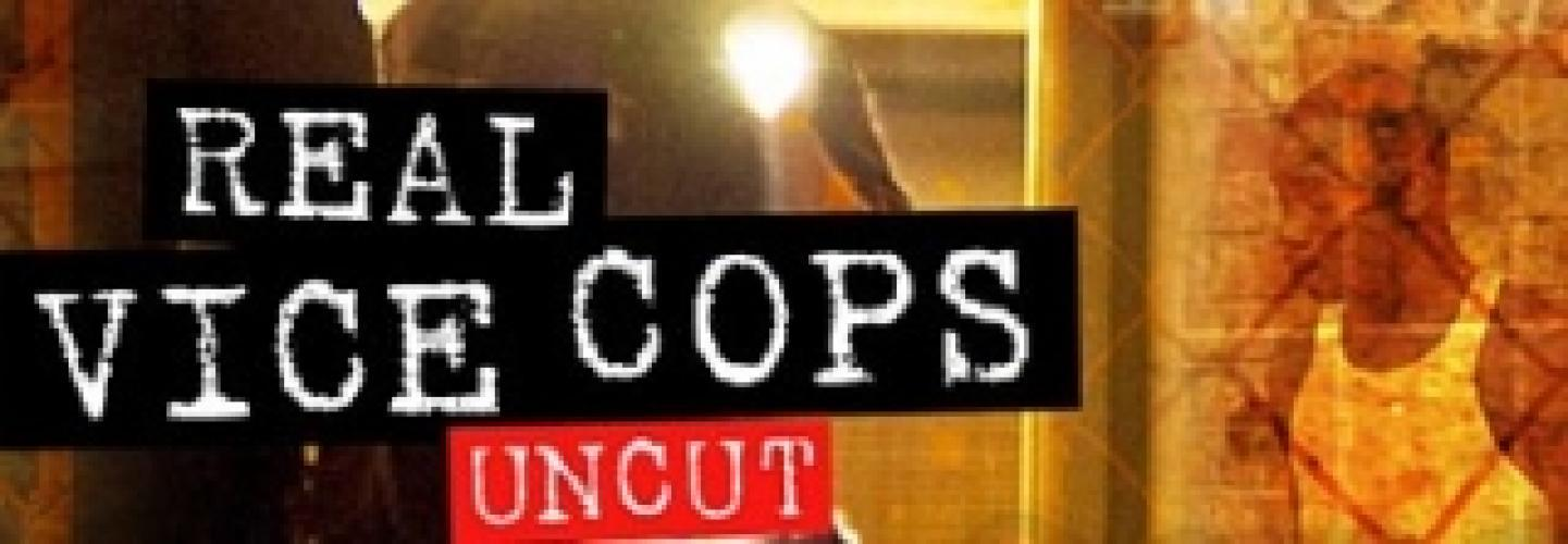 Real Vice Cops Uncut next episode air date poster