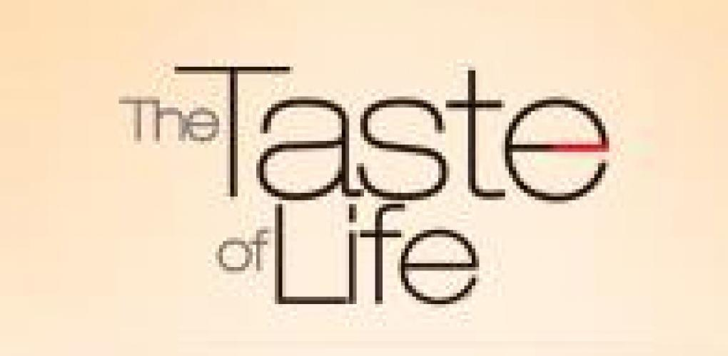 The Taste of Life next episode air date poster