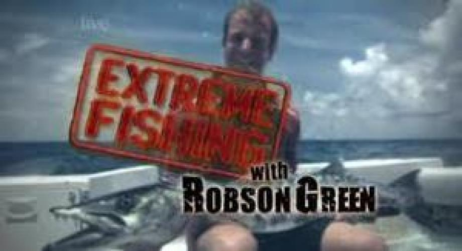Extreme Fishing With Robson Green next episode air date poster