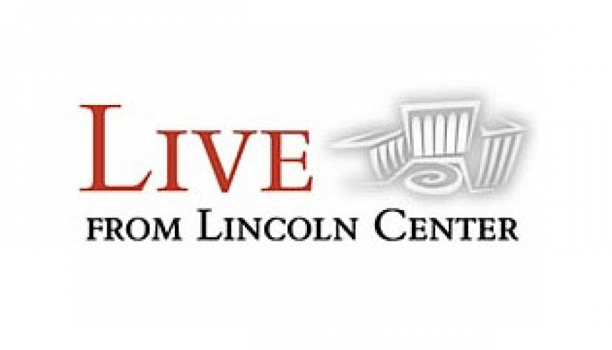 Live from Lincoln Center next episode air date poster