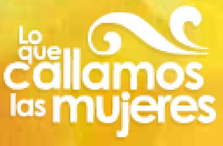 Lo Que Callamos Las Mujeres next episode air date poster