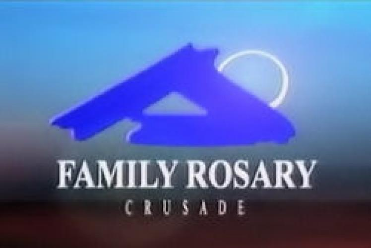 family rosary crusade next episode air date poster