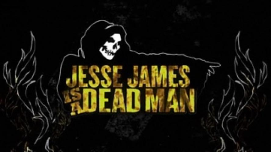Jesse James is a Dead Man next episode air date poster