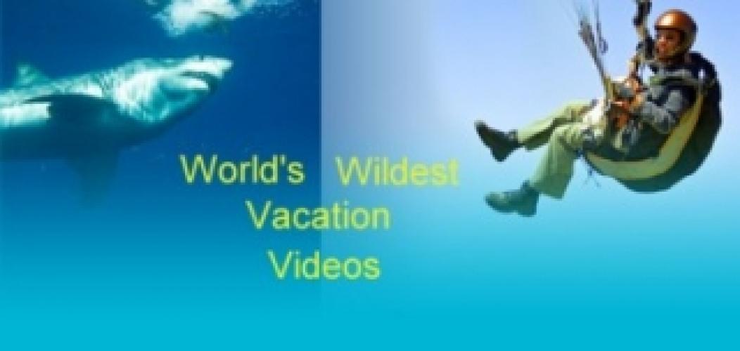 World's Wildest Vacation Videos next episode air date poster