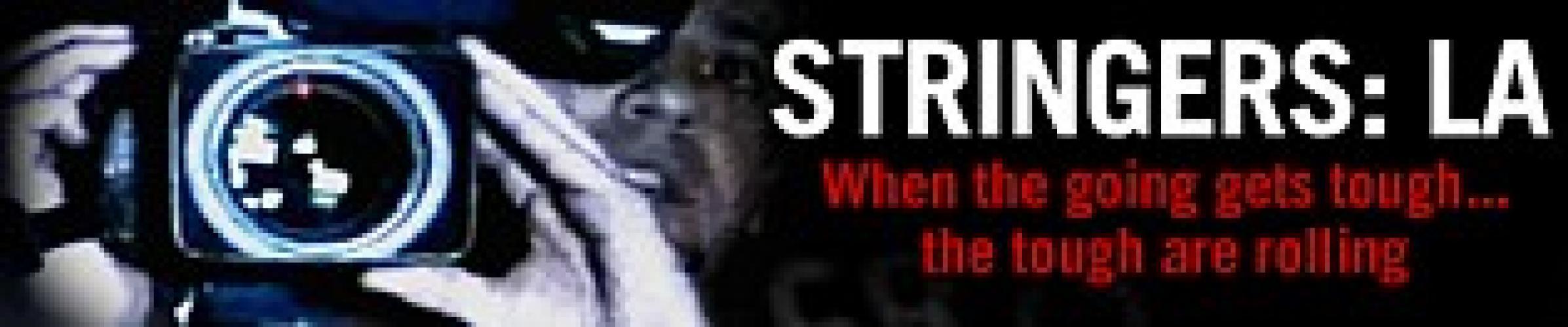 Stringers: LA next episode air date poster