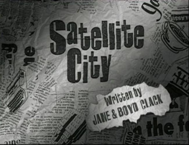 Satellite City next episode air date poster