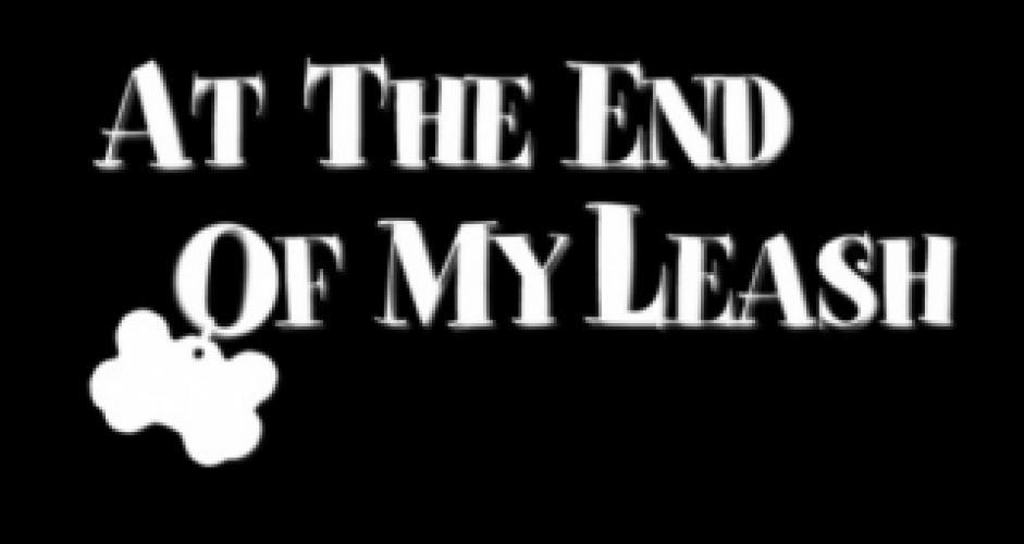 At the End of My Leash next episode air date poster